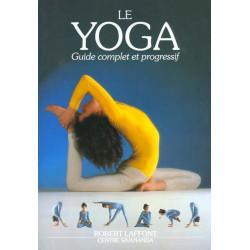 Le yoga - guide complet et...